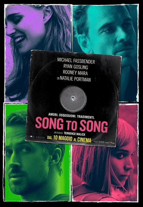 SONG TO SONG di Terrence Malick con Ryan Gosling, Michael Fassbender, Natalie Portman, Rooney Mara e Cate Blanchett. Il manifesto italiano
