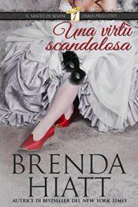 Una virtù scandalosa di Brenda Hiatt [Il Santo di Seven Dials #0]