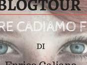 """Tappa Blogtour """"Eppure cadiamo felici"""" Enrico Galiano: approfondimento"""