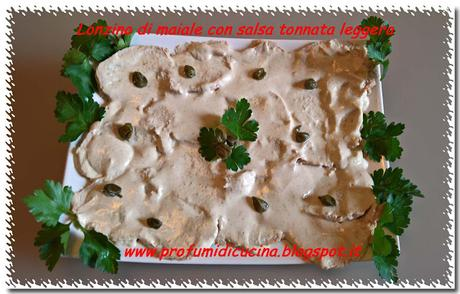 Lonzino di maiale con salsa tonnata leggera