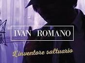 """Ivan romano """"salento"""" nuovo singolo estratto dall'album """"l'inventore saltuario"""""""