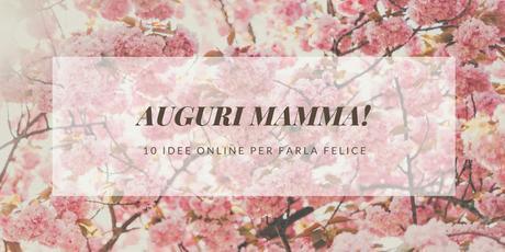 14 MAGGIO - W LA MAMMA
