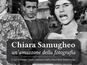 Segnalazione CHIARA SAMUGHEO: UN'AMAZZONE DELLA FOTOGRAFIA