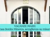 Casa Bonita Minorca vacanze misura mare