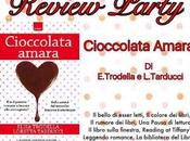 Review party Cioccolata Amara .Trodella L.Tarducci