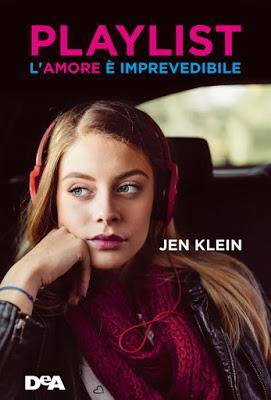 [Novità in libreria] Playlist, L'amore è imprevedibile, di Jen Klein