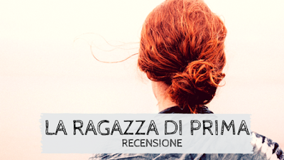 [ RECENSIONE ] La  Ragazza Di Prima di J.P. Delaney   Mondadori