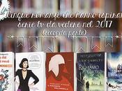 Bookish charts Cinque romanzi hanno ispirato serie vedere 2017 (seconda parte)