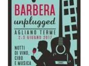 'Barbera Unplugged' ottimo cibo musica vivo, week Agliano Terme