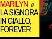 Milano/ Teatro: Marilyn Signora Giallo, Forever