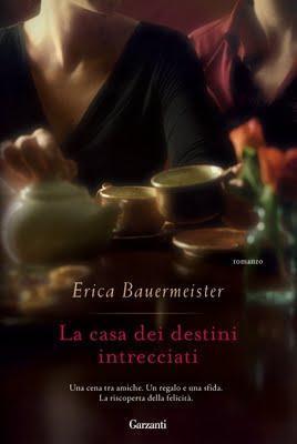 Spazio novità: La casa dei destini intrecciati di Erica Bauermeister