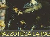PAZZOTECA PAZ: nuovi generosi succulenti assaggi!
