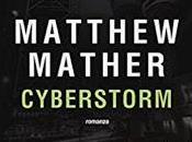 """Uscita: """"CYBERSTORM"""" Matthew Mather"""