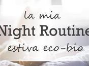 night routine estiva prodotti usando più!