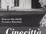 Cinecittà. fabbrica sogni Veronica Bianchini, Roberto Burchielli