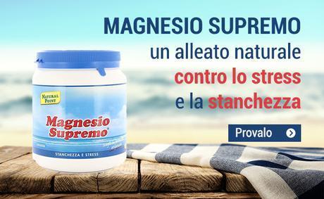 Sorgente Natura - Servizio Novita' - Scopri il Magnesio Supremo, il migliore alleato contro la stanchezza!