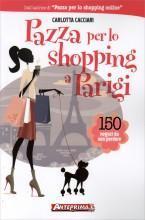 Pazza per lo Shopping a Parigi Carlotta Cacciari