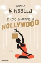 I Love Shopping a Hollywood - Sophie Kinsella