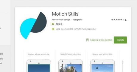 Motion Stills di Google è ora disponibile anche su Play Store