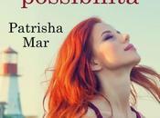 """Recensione Anteprima: tempo delle seconde possibilità"""" Patrisha"""