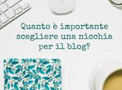 davvero necessario scegliere nicchia blog?