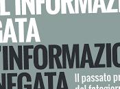 L'informazione negata: un'immersione profondo della nostra storia