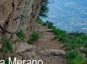 Alpinismo urbano sopra Merano: dalla Leiteralm masi Hochmuth ritorno Vellau
