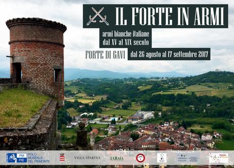 """Forte di Gavi- mostra """"Il Forte in armi: armi bianche italiane dal XV al XIX secolo"""""""