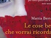 Recensione cose belle vorrai ricordare Mattia Bertoldi