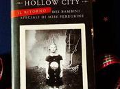 """Recensione: """"Hollow City. ritorno bambini speciali Miss Peregrine Ransom Riggs"""