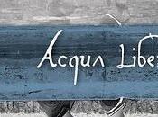 "ACQUA LIBERA ""Acqua Libera"" (Autoproduzione, 2016)"