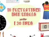 #DottorGadget fantastiche idee regalo sotto euro