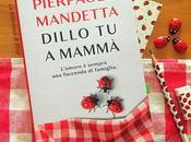 Recensione: Dillo mammà Pierpaolo Mandetta