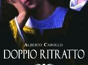 """Alberto Carollo autore """"Doppio ritratto"""" parla romanzo Iannozzi Giuseppe"""