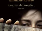 "Anteprima ""Segreti famiglia"" Tatiana Rosnay"