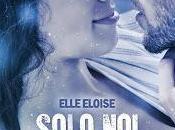 Anteprima: Solo Elle Eloise