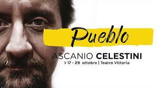 Pueblo / Ascanio Celestini. Romaeuropa Festival, Teatro Vittoria, 19 ottobre 2017