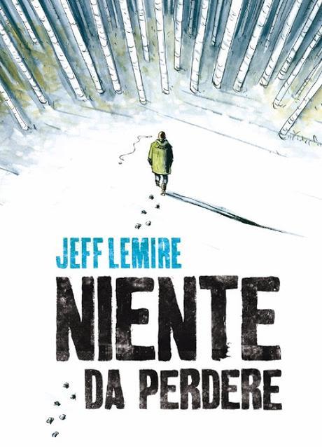 Preview: due nuovi volumi di Jeff Lemire