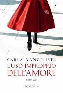 Segnalazione: L'uso improprio dell'amore di Carla Vangelista