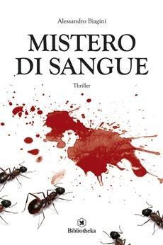 Mistero di sangue, Alessandro Biagini: un thriller raccontato con uno stile particolare