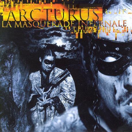 Avere vent'anni: ARCTURUS – La Masquerade Infernale