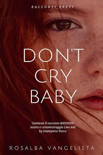 "RECENSIONE ""DON'T CRY BABY"" DI ROSALBA VANGELISTA"