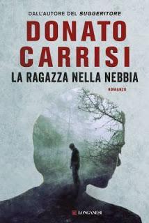 """""""La ragazza nella nebbia""""  di Donato Carrisi. Recensione di Tiziana Viganò"""