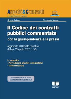 O. Cutajar – A. Massari IL CODICE DEI CONTRATTI PUBBLICI COMMENTATO CON LA GIURISPRUDENZA E LA PRASSI Aggiornato al Decreto Correttivo (D.Lgs. 19 aprile 2017, n. 56), Maggioli editore, 2017