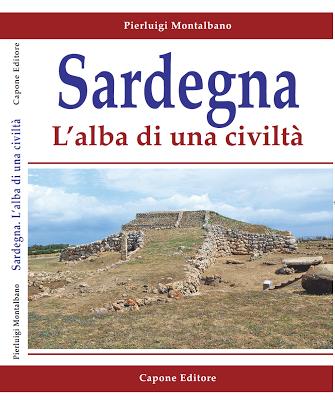 Sardegna, l'Alba di una Civiltà, il nuovo libro di Pierluigi Montalbano.