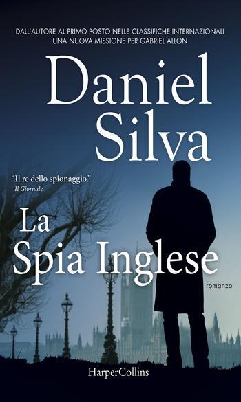 Recensione di La spia inglese di Daniel Silva recensione La spia inglese La spia inglese harpercollins italia HarperCollins daniel silva