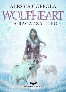 BLOGTOUR + GA -  Wolfheart. La ragazza lupo di Alessia Coppola, La Corte Editore | Presentazione