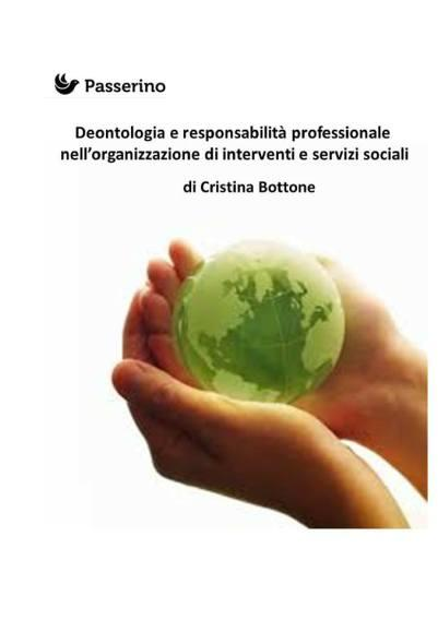 BOTTONE CRISTINA, Deontologia e responsabilità professionale, Passerino editore, 2017