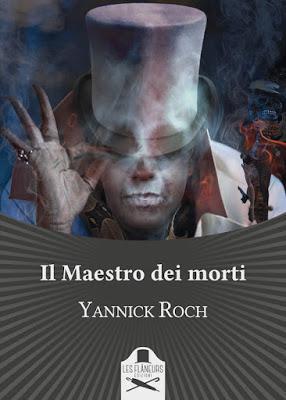 Segnalazione - IL MAESTRO DEI MORTI di Yannick Roch