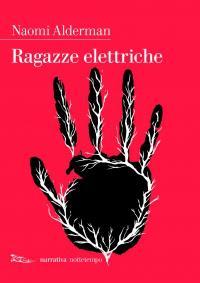 """""""Ragazze elettriche"""", di Naomi Alderman"""